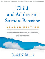 Child and Adolescent Suicidal Behavior: Second Edition: School-Based Prevention, Assessment, and Intervention