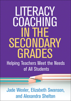Literacy Coaching in the Secondary Grades - Jade Wexler, Elizabeth Swanson, and Alexandra Shelton