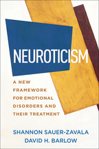 Neuroticism: A New Framework for Emotional Disorders and Their Treatment