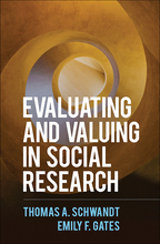 Evaluating and Valuing in Social Research - Thomas A. Schwandt and Emily F. Gates