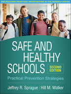 Safe and Healthy Schools: Second Edition: Practical Prevention Strategies