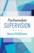 Psychoanalytic Supervision - Nancy McWilliams