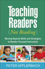 Teaching Readers (Not Reading): Moving Beyond Skills and Strategies to Reader-Focused Instruction