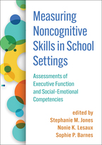 Measuring Noncognitive Skills in School Settings: Assessments of Executive Function and Social-Emotional Competencies