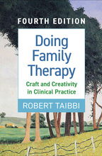 Doing Family Therapy: Fourth Edition: Craft and Creativity in Clinical Practice