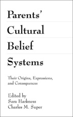 Parents' Cultural Belief Systems - Edited by Sara Harkness and Charles M. Super
