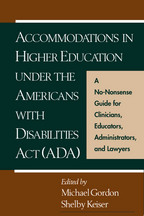 Accommodations in Higher Education under the Americans with Disabilities Act - Edited by Michael Gordon and Shelby Keiser