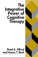 The Integrative Power of Cognitive Therapy - Brad A. Alford and Aaron T. Beck