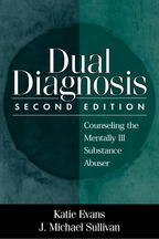 Dual Diagnosis: Second Edition: Counseling the Mentally Ill Substance Abuser