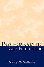 Psychoanalytic Case Formulation - Nancy McWilliams