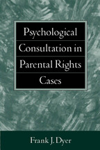 Psychological Consultation in Parental Rights Cases