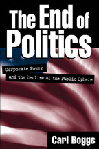 The End of Politics - Carl Boggs