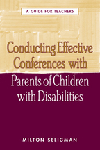 Conducting Effective Conferences with Parents of Children with Disabilities - Milton Seligman
