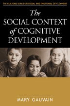 The Social Context of Cognitive Development - Mary Gauvain