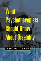 What Psychotherapists Should Know About Disability - Rhoda Olkin