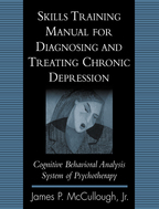 Skills Training Manual for Diagnosing and Treating Chronic Depression - James P. McCullough, Jr.