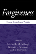 Forgiveness - Edited by Michael E. McCullough, Kenneth I. Pargament, and Carl E. Thoresen