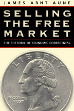 Selling the Free Market - James Arnt Aune