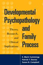 Developmental Psychopathology and Family Process - E. Mark Cummings, Patrick T. Davies, and Susan B. Campbell