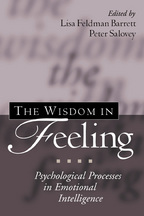 The Wisdom in Feeling - Edited by Lisa Feldman Barrett and Peter Salovey