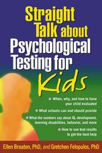 Straight Talk about Psychological Testing for Kids - Ellen Braaten and Gretchen Felopulos