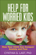 Help for Worried Kids - Cynthia G. Last