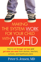 Making the System Work for Your Child with ADHD - Peter S. Jensen