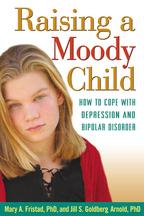 Raising a Moody Child - Mary A. Fristad and Jill S. Goldberg Arnold