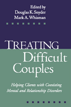 Treating Difficult Couples - Edited by Douglas K. Snyder and Mark A. Whisman