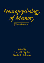 Neuropsychology of Memory - Edited by Larry R. Squire and Daniel L. Schacter