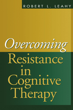 Overcoming Resistance in Cognitive Therapy - Robert L. Leahy