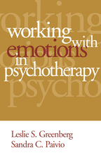 Working with Emotions in Psychotherapy - Leslie S. Greenberg and Sandra C. Paivio