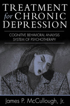 Treatment for Chronic Depression - James P. McCullough, Jr.