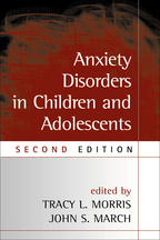 Anxiety Disorders in Children and Adolescents - Edited by Tracy L. Morris and John S. March