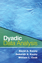 Dyadic Data Analysis: David A. Kenny, Deborah A. Kashy, and William L. Cook