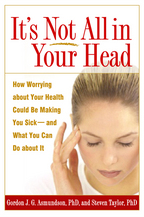 It's Not All in Your Head - Gordon J. G. Asmundson and Steven Taylor