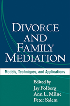 Divorce and Family Mediation - Edited by Jay Folberg, Ann L. Milne, and Peter Salem
