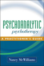 Psychoanalytic Psychotherapy: A Practitioner's Guide