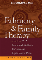 Ethnicity and Family Therapy - Edited by Monica McGoldrick, Joe Giordano, and Nydia Garcia Preto
