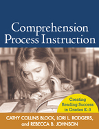 Comprehension Process Instruction: Creating Reading Success in Grades K-3