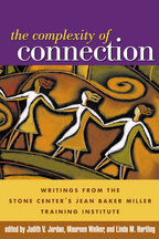 The Complexity of Connection - Edited by Judith V. Jordan, Maureen Walker, and Linda M. Hartling