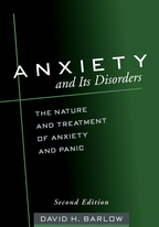 Anxiety and Its Disorders: Second Edition: The Nature and Treatment of Anxiety and Panic