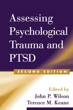 Assessing Psychological Trauma and PTSD - Edited by John P. Wilson and Terence M. Keane