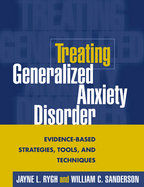 Treating Generalized Anxiety Disorder - Jayne L. Rygh and William C. Sanderson
