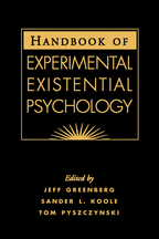 Handbook of Experimental Existential Psychology - Edited by Jeff Greenberg, Sander L. Koole, and Tom Pyszczynski