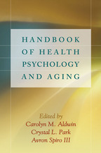 Handbook of Health Psychology and Aging - Edited by Carolyn M. Aldwin, Crystal L. Park, and Avron Spiro