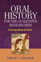 Oral History for the Qualitative Researcher - Valerie J. Janesick