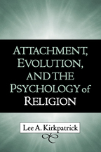 Attachment, Evolution, and the Psychology of Religion - Lee A. Kirkpatrick