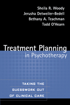 Treatment Planning in Psychotherapy - Sheila R. Woody, Jerusha Detweiler-Bedell, Bethany A. Teachman, and Todd O'Hearn