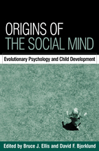 Origins of the Social Mind - Edited by Bruce J. Ellis and David F. Bjorklund
